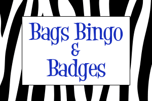 Bags, Bingo and Badges