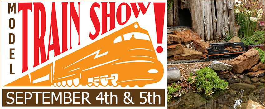 Clark Gardens Model Train Show September 4th and 5th, 2021